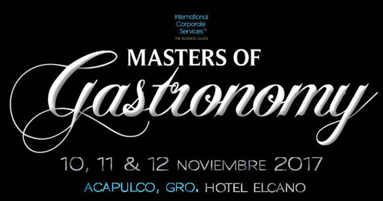 Masters of Gastronomy 2017: El evento Gastronómico del año, en Acapulco.