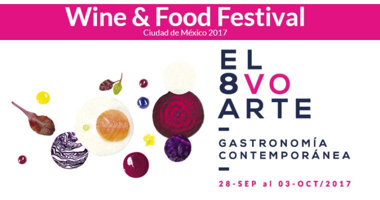 Wine & Food Festival 2017: Alta Gastronomía en los lugares más exclusivos de la CDMX.